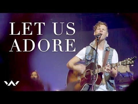 Elevation Worship - Let Us Adore