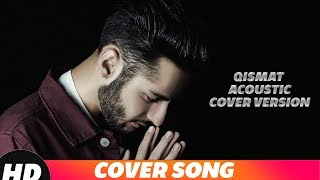 QISMAT ACOUSTIC Cover Song  Gurjeet Singh  B Praak