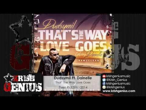 Dudsymil Ft. Dainelle - Thats The Way Love Goes - 7ven Riddim · 2014 | Reggae, Dancehall, Bashment