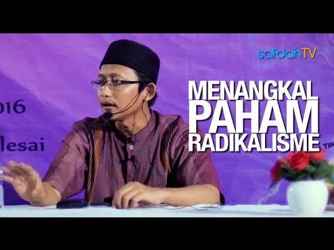 Kajian Islam: Menangkal Paham Radikal - Ustadz Badru Salam, Lc