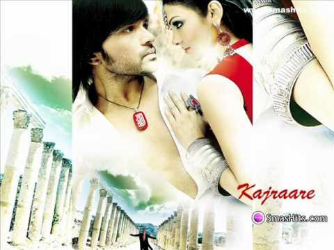 Kajra kajra kajraare full song