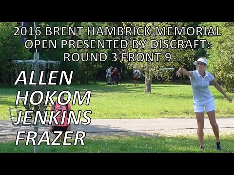 Brent Hambrick Memorial Open 2016 - Round 3 Lead Card, Front 9 - Allen, Hokom, Jenkins, Frazer