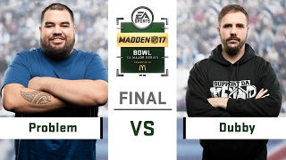 Madden Bowl | Problem vs. Dubby (Recap) | Championship Game | Madden 17