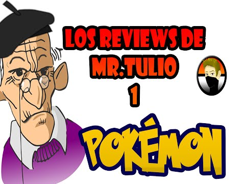 Los reviews de Mr.Tulio 1: Pokémon
