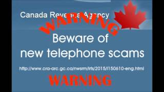Warning Telephone Scam about  Canada Revenue Service  Scam   December 1, 2015