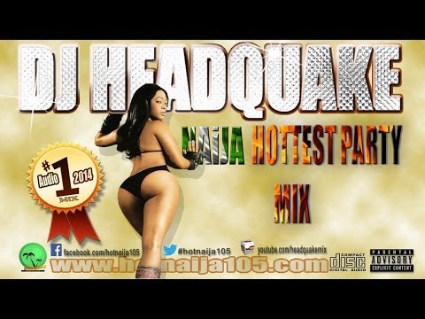 Naija Hottest Party Mix 2014 By Dj Headquake video