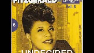 Undecided : Ella Fitzgerald