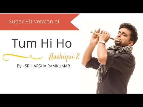 Tum Hi Ho - Aashiqui 2 - Flute Cover - Sriharsha Ramkumar video