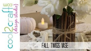 How to Make a Fall Twigs Vase