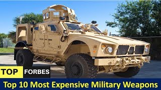 Top 10 Most Expensive Military Weapons