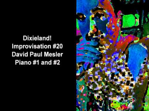 Dixieland! Session, Improvisation #20 -- David Paul Mesler (piano duo)