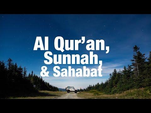 Ceramah Pendek: Al-Qur'an, Sunnah Dan Sahabat - Ustadz Arief Budiman, Lc.