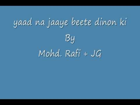 Yaad Na Jaaye Beete Dino Ke - Mohd Rafi + Jujji