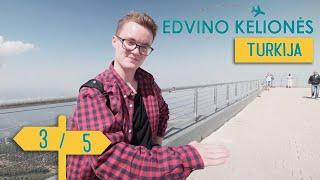 Edvino Kelionės – Turkija || 3/5 || Laisvės TV X
