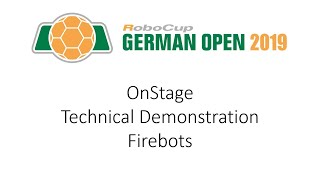 RoboCup German Open 2019 - OnStage Technical Demonstration: Firebots