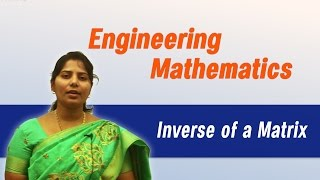 Matrices: Inverse Of a Matrix :Best Engineering Mathematics Tips (AU,JNTU,GATE,DU)