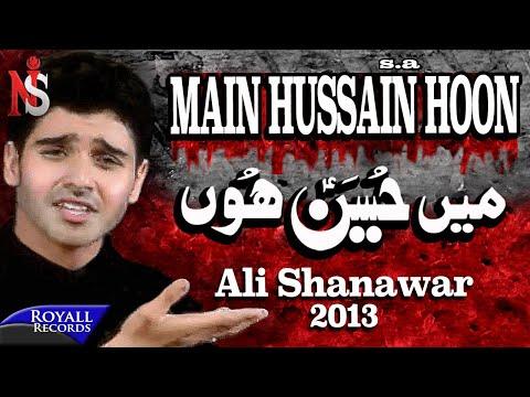 Ali Shanawar | Main Hussain Hun | 2013 | میں حسین ہوں video
