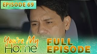 You're My Home | Full Episode 69