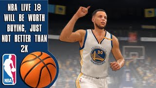 Why NBA Live 18 will be worth buying, but not better than 2k