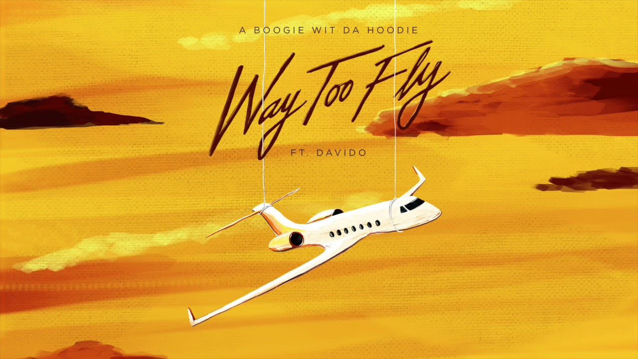 A Boogie Wit Da Hoodie - Way Too Fly feat. Davido [Official Audio]