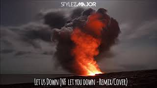 Download Lagu NF-Let You Down Cover/Remix Stylez Major - Let us down [Audio] NF- Let You down Cover 2018 Remix Gratis STAFABAND