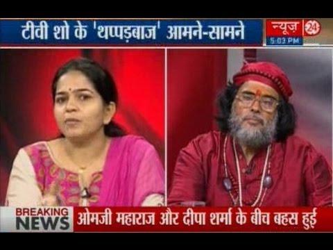 Studio me 'Adharm Yudh' : Deepa Sharma Slaps Baba Om Ji On Live News  (Part 1