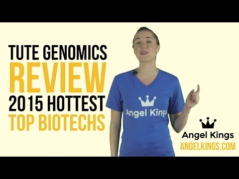 Tute Genomics Review: 2015 Hottest Top BioTechs - AngelKings