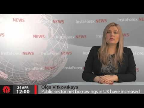 InstaForex News 24 April. Public sector net borrowings in UK have increased