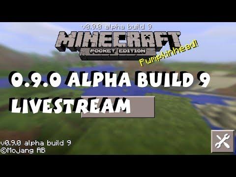 Minecraft Pocket Edition 0 9 0 Alpha Build 9 Livestream (Day 1)