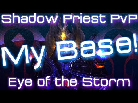 World of Warcraft - Shadow Priest PvP - This is MY BASE 24-1 EOTS