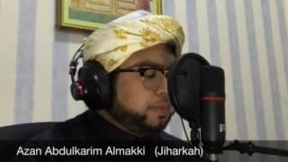 أذان عبدالكريم المكي (جهاركه) Azan Abdulkarim Almakki  (JIHARKAH)