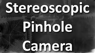 Intermediate Pinhole Camera Construction: Stereoscopic Pinhole