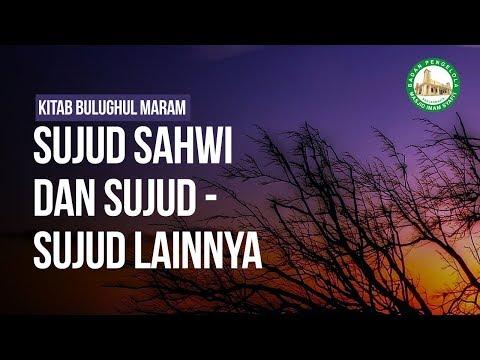 Sujud Sahwi dan Sujud - Sujud Lainnya - Ustadz Ahmad Zainuddin Al-Banjary
