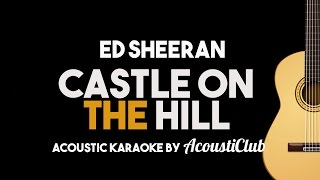 download lagu Ed Sheeran - Castle On The Hill Acoustic Guitar gratis