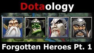 Dotaology: Forgotten Heroes Pt. 1