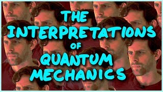 The Interpretations of Quantum Mechanics