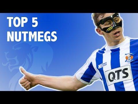 Top 5 Nutmegs