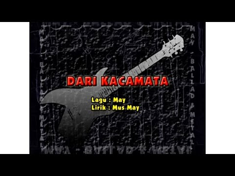 May - Dari Kacamata(Official Music Video)
