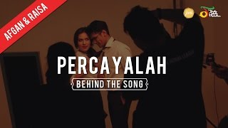 Afgan Raisa Percayalah Behind the song