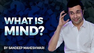 Download What is Mind? By Sandeep Maheshwari I Hindi 3Gp Mp4