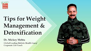 tips for weight management & detoxification by Mickey Mehta