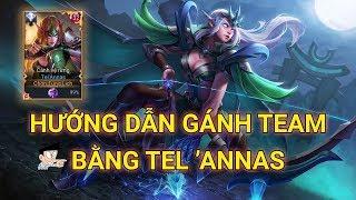 Hướng dẫn gánh team bằng Tel'Annas - Tel'Annas Tung Xeko Thời Đại Xạ Thủ