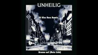 Unheilig - Brenne auf (Mein Licht) DJ Kiss Kass Remix