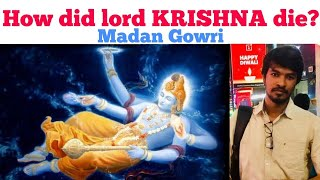 How did lord Krishna die? | Madan Gowri