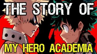 The Story of My Hero Academia *SPOILERS*
