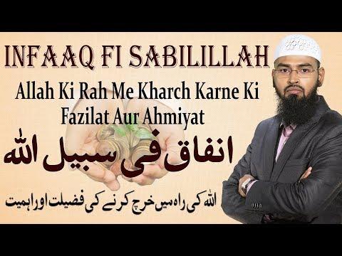 Infaaq Fi Sabilillah - Allah Ki Rah Me Karch Karne Ki Fazilat Aur Ahmiyat By Adv. Faiz Syed