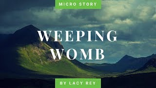 The Weeping Womb {Narration / ASMR} By Lacy Rey
