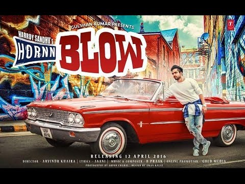 Hornn Blow Full Song | Hardy Sandhu | Music: B Praak | Latest Video | Out Now thumbnail