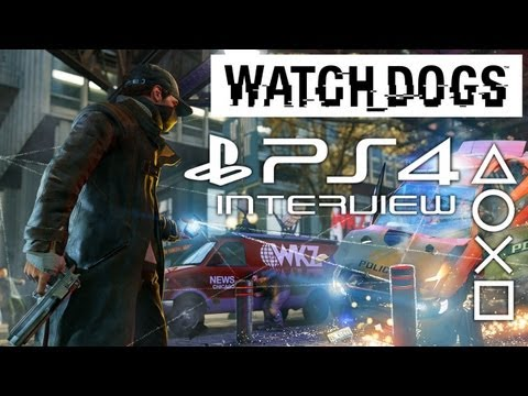 WATCH DOGS Open-World PS4 Interview! New Gameplay and Next-Gen Details!