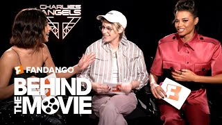 The Cast of Charlie's Angels on Espionage & #FriendshipGoals | Fandango All Access